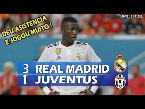 Real Madrid 3 x 1 Juventus – VINICIUS JR DESTRUIU !! Melhores Momentos – Champions Cup 04/08/2018