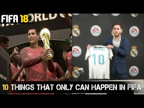 10 THINGS THAT ONLY CAN HAPPEN IN FIFA!! | Ft. Messi to Real Madrid…etc