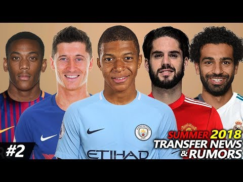 LATEST TRANSFER NEWS & RUMOURS SUMMER 2018 #2 | Ft. MBAPPE, ISCO, SALAH, MARTIAL…