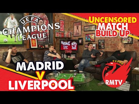 Real Madrid v Liverpool: The Uncensored Match Build Up Show