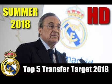 Real Madrid – Top 5 Transfer Target in Summer 2018 | HD