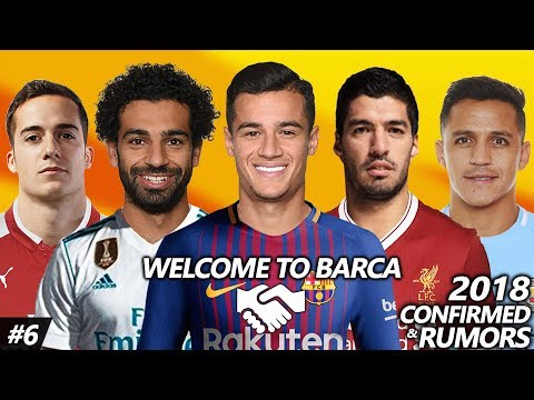 Latest Transfer News Winter 2018 #6 – Confirmed & Rumours | PHILIPPE COUTINHO Welcome to BARCA!