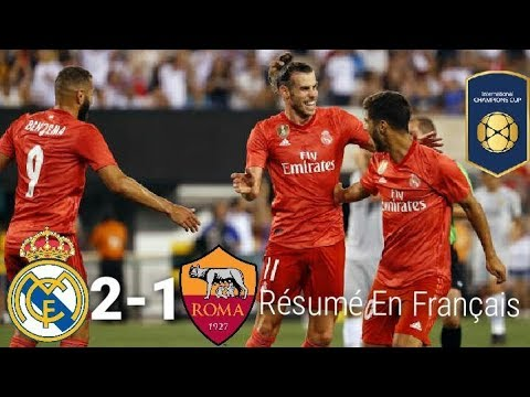 Real Madrid vs Roma 2-1  Résumé en Français International Champions Cup 08/08/18