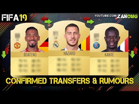 FIFA 19 | CONFIRMED TRANSFERS & RUMOURS!! | FT. HAZARD, BOATENG, KANTE…etc