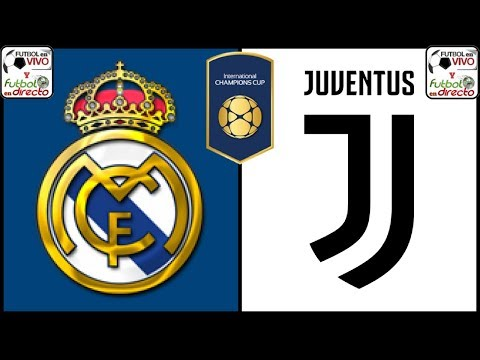 ⚽ REAL MADRID VS JUVENTUS EN VIVO ⚽ INTERNATIONAL CHAMPIONS CUP 2018