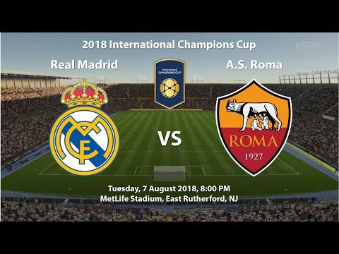 Real Madrid 2 – 0 Roma | 2018 International Champions Cup | FIFA 18