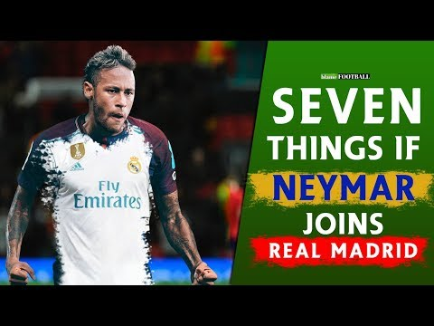 7 Things That Will Happen If Neymar Joins Real Madrid