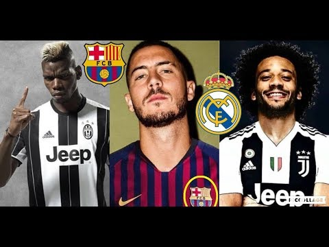 Confirmed Summer Transfers and Rumours 2018/2019 Ft. Ronaldo, Marcelo, Eden Hazard, Pogba