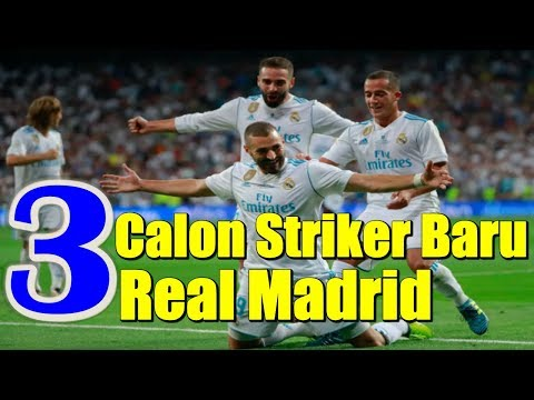 3 Calon Striker Baru Real Madrid
