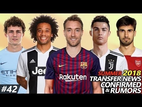 TRANSFER NEWS SUMMER 2018 CONFIRMED & RUMOURS #42 Ft. RONALDO, MARCELO, ERIKSEN, PAVARD, GOMES…