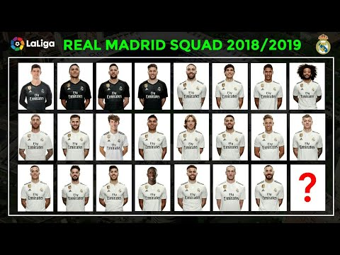 REAL MADRID SQUAD NEXT SEASON 2018/2019