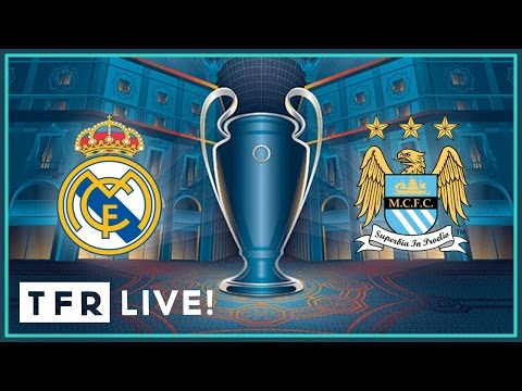 TFR LIVE: REAL MADRID 1-0 MANCHESTER CITY | UEFA Champions League Semi-Finals | WATCHALONG STREAM!