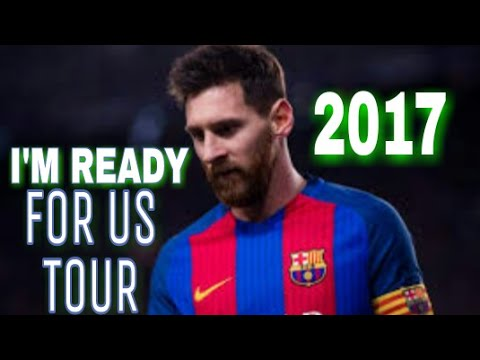 Lionel Messi-I'm ready for US TOUR 2017