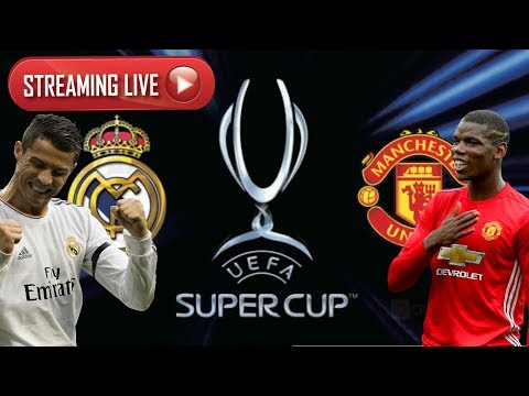 REAL MADRID vs MANCHESTER UNITED Super Cup LIVE FAN STREAM