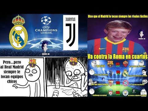 MEMES SORTEO DE LA CHAMPIONS BARCELONA VS ROMA REAL MADRID VS JUVENTUS BAYERN VS SEVILLA MOMOS