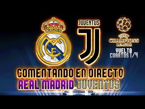 REAL MADRID vs JUVENTUS | COMENTANDO EN VIVO | VUELTA 1/4 CUARTOS UEFA CHAMPIONS LEAGUE 2017-18