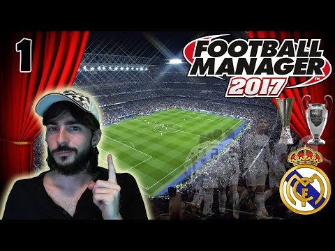 FOOTBALL MANAGER 2017 #1 | VOLVEMOS A LOS DESPACHOS DEL REAL MADRID