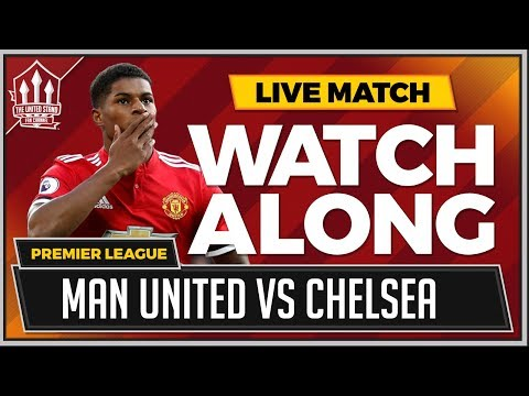Manchester United vs Chelsea LIVE Stream Watchalong