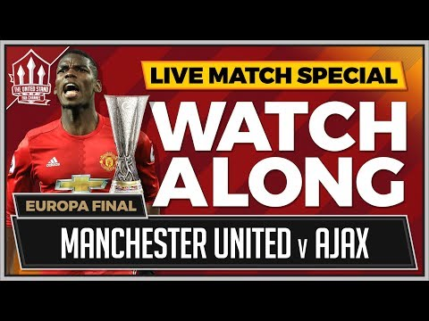 AJAX VS MANCHESTER UNITED LIVE STREAM Watchalong | EUROPA LEAGUE FINAL