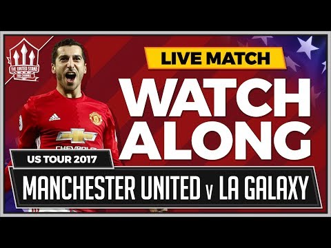 LA GALAXY vs MANCHESTER UNITED | LIVE United Stand Watchalong