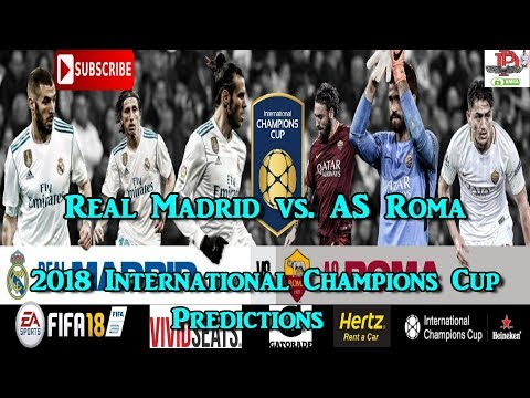Real Madrid vs AS Roma | 2018 International Champions Cup I Predictions FIFA 18