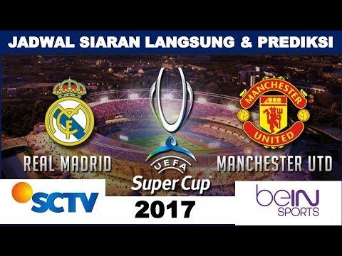 Jadwal Siaran Langsung Super Eropa 2017, Real Madrid vs Manchester United, prediksi