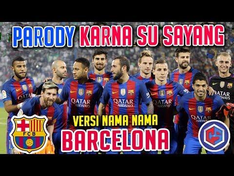 Parody KARNA SU SAYANG | Versi BARCELONA | el clasico Real Madrid Vs Barca Live