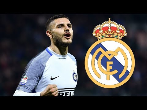 Mauro Icardi ● Real Madrid's transfer target 2018 ● Goals/Skills & Assists || HD