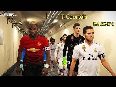 E.Hazard and T.Courtois going to Real Madrid ? | Real Madrid vs Manchester United | PES 2018