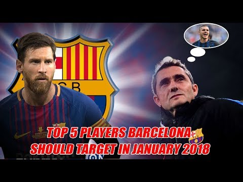 TOP 5 players Barcelona should target in January 2018 transfer window