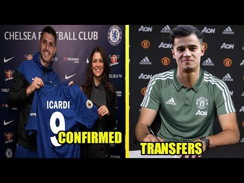LATEST TRANSFERS NEWS CONFIRMED & RUMOURS JANUARY 2019 (ICARDI,COUTINHO,PIATEK) #2