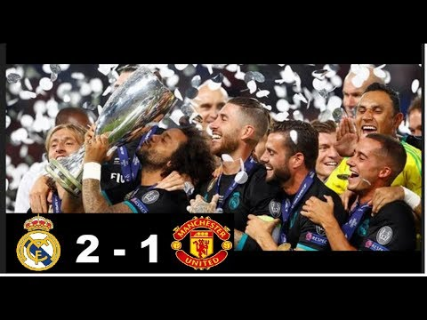 Cuplikan GOL REAL MADRID VS MANCHESTER UNITED 2 – 1 PIALA SUPER EROPA (9-8-2017)