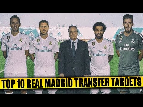 REAL MADRID TRANSFER NEWS | TOP 10 Real Madrid Transfers Targets 2018 ft Neymar Salah De Gea