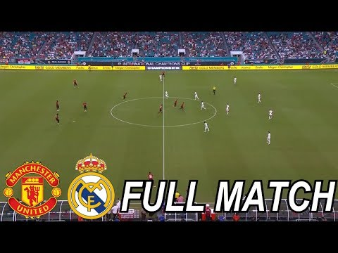 Manchester United vs Real Madrid – Full Match – International Champions Cup 2018 (HD)