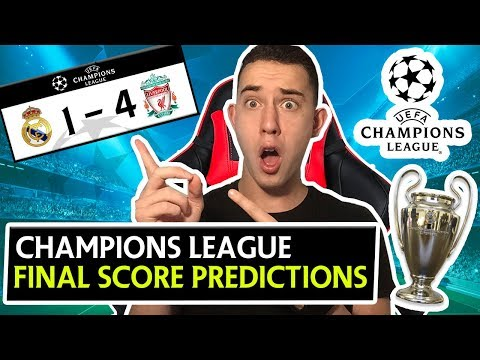 CHAMPIONS LEAGUE FINAL SCORE PREDICTIONS & PREVIEW – REAL MADRID 1 – 4 LIVERPOOL !