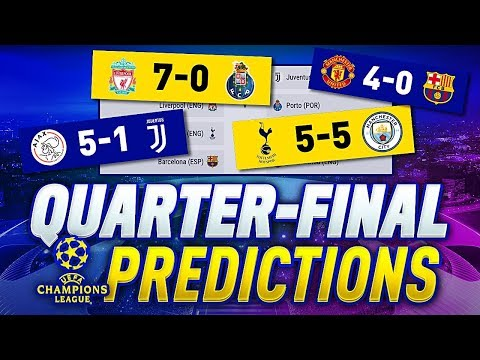 UCL 2018/19 QUARTER FINALS PREDICTIONS | 🏆UEFA CHAMPIONS LEAGUE 2018/2019🏆!!