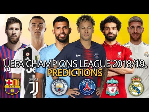 UEFA Champions League 2018/19 Predictions | BARCA, REAL, PSG, LIVERPOOL, MAN CITY or JUVENTUS?