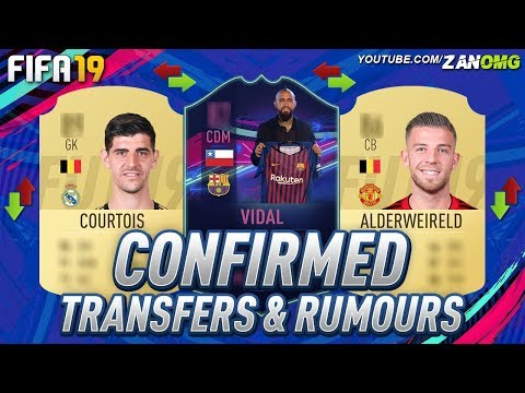 FIFA 19 | CONFIRMED TRANSFERS & RUMOURS!! | FT. COURTOIS, VIDAL, ALDERWEIRELD…etc