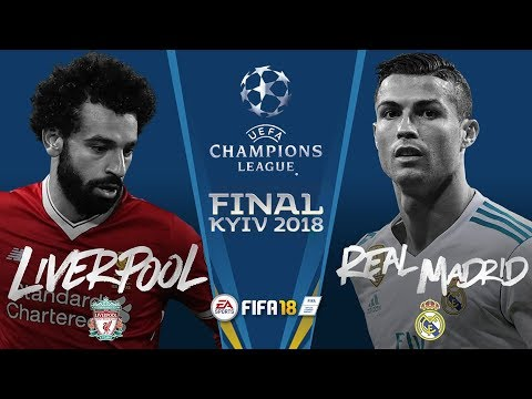 UEFA Champions League 2018 FINAL – Real Madrid vs Liverpool – FIFA 18