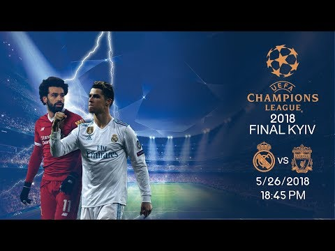 UEFA Champions League Final Kyiv 2018 | Real Madrid VS Liverpool