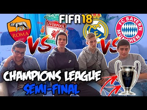 A GRANDE SEMI-FINAL DA CHAMPIONS R.MADRID VS BAYERN | ROMA VS LIVERPOOL |FIFA 18 TORNEIO