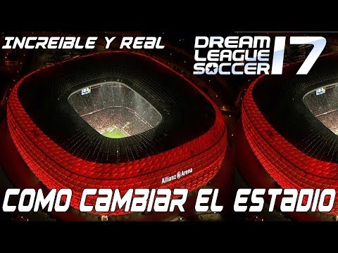 Increible Como Cambiar El Estadio en Dream League Soccer 18 Facil +Descargas