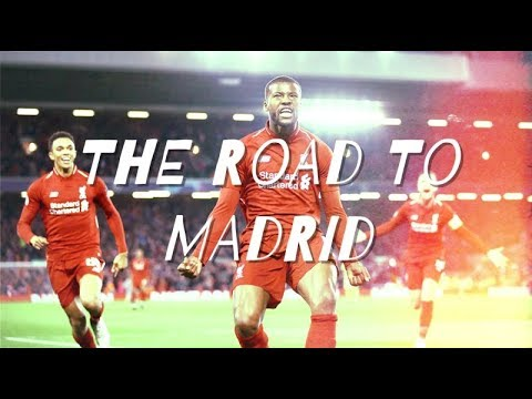 LIVERPOOL FC – THE ROAD TO MADRID – UCL 2019 – MRCLFCompilations
