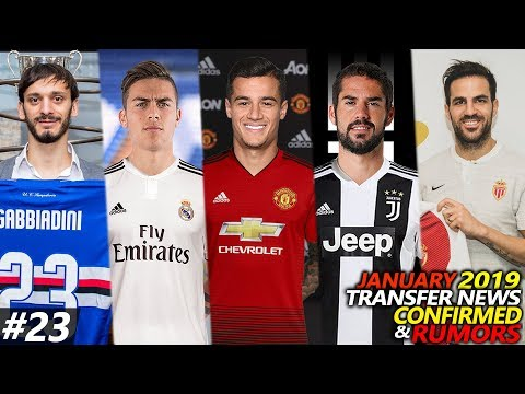 TRANSFER NEWS JANUARY 2019 CONFIRMED & RUMOURS #23 FT. COUTINHO, ISCO, DYBALA…