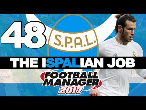 THE ISPALIAN JOB | PART 48 | JUST REAL MADRID | FOOTBALL MANAGER 2017
