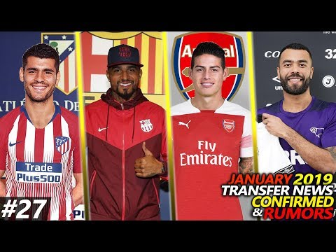 CONFIRMED TRANSFERS & RUMOURS JANUARY 2019 #27 FT. BOATENG, JAMES, MORATA, COLE, ALLAN…