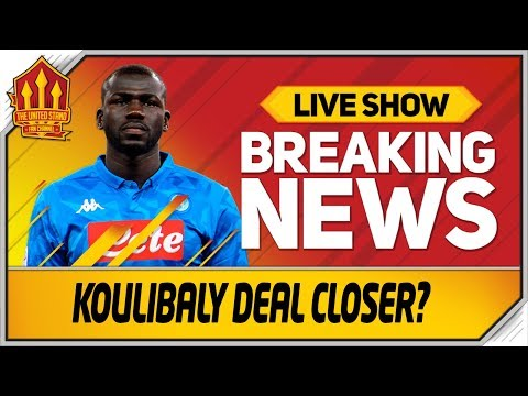 Koulibaly Wants Man Utd Transfer | Man Utd News Now