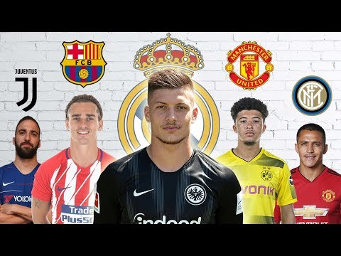 Latest Transfer News: Luka Jovic to Real Madrid, Griezmann to Barcelona and more