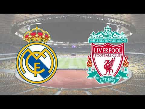 Liverpool vs Real Madrid LIVESTREAM ONLINE UCL FINAL 2018