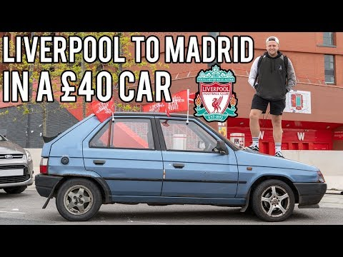 £40 CAR FROM LIVERPOOL TO MADRID – CHAMPIONS LEAGUE FINAL
